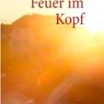 Feuer im Kopf (ab 13, Taschenbuchausgabe, BOD 2012)