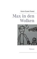 Max in den Wolken (ab 14, Taschenbuchausgabe, BOD 2013)