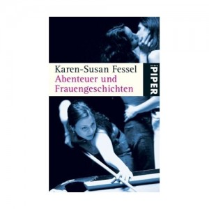 Abenteuer und Frauengeschichten (Erzählungen, Taschenbuchausgabe 2008)