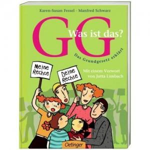 GG - was ist das? Das Grundgesetz erklärt (ab 10, Verlag Friedrich Oetinger 2009)