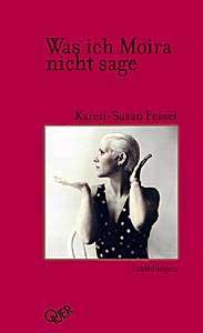 Was ich Moira nicht sage (Erzählungen, 1998)